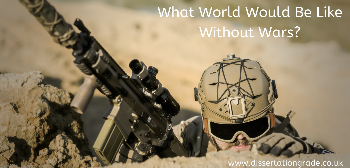 What World Would Be Like Without Wars?